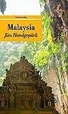 Malaysia fürs Handgepäck: Geschichten und Berichte - Ein Kulturkompass (Bücher fürs Handgepäck)