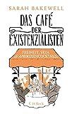 Buchinformationen und Rezensionen zu Das Café der Existenzialisten: Freiheit, Sein und Aprikosencocktails von Sarah Bakewell