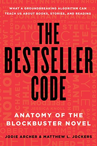 The Bestseller Code: Anatomy of the Blockbuster Novel (English Edition) eBook: Jodie Archer, Matthew L. Jockers: Amazon.es: Tienda Kindle