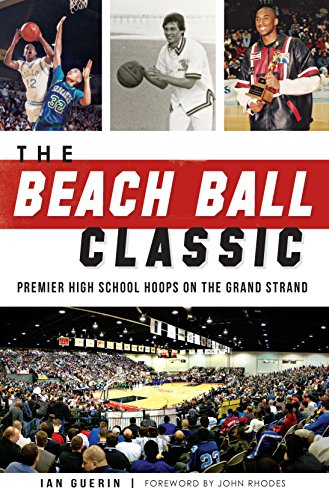 ic: Premier High School Hoops on the Grand Strand (Sports) (English Edition) (Basketball Beach-ball)