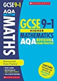 GCSE Maths AQA Revision & Practice Book for the Higher Grade 9-1 Course with free revision app (Scholastic GCSE Maths 9-1 Revision & Exam Practice) (GCSE Grades 9-1)