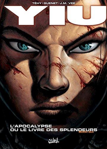 Yiu T06 : L'Apocalypse ou le livre des splendeurs