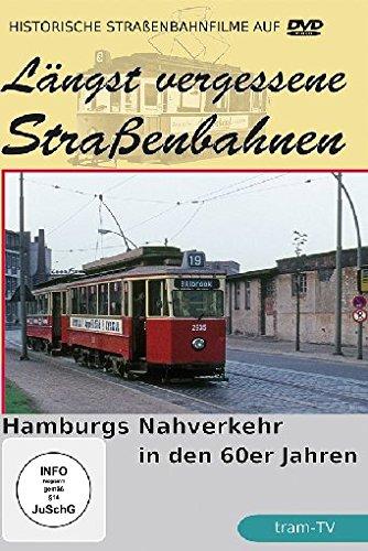 Längst vergessene Straßenbahnen - Hamburgs Nahverkehr in den 60er Jahren