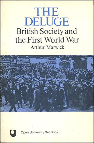 The Deluge: British Society and the First World War (Set books / Open University)