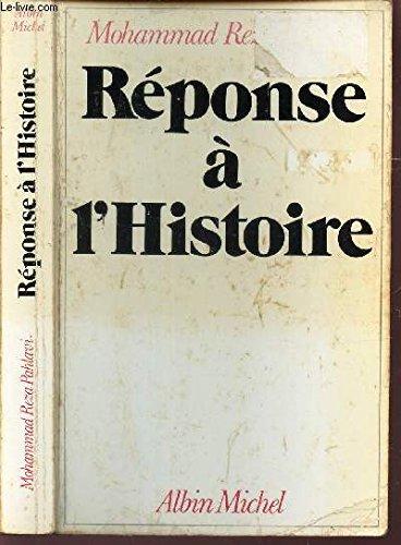 Réponse à l'histoire par Mohamed-Reza Pahlavi