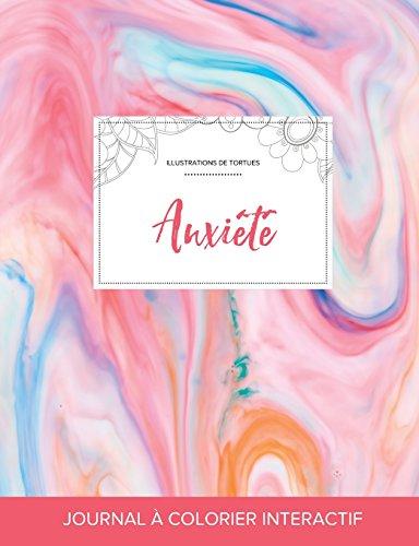 Journal de Coloration Adulte: Anxiete (Illustrations de Tortues, Chewing-Gum) par Courtney Wegner