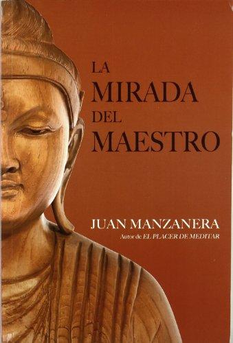 Mirada del maestro, la por Juan Manzanera