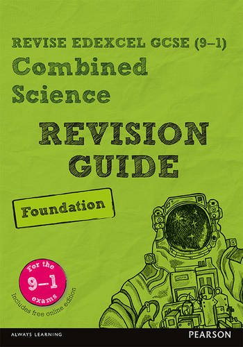 Revise Edexcel GCSE (9-1) Combined Science Foundation Revision Guide: (with free online edition) (Revise Edexcel GCSE Science 16)