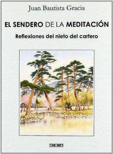 El sendero de la meditación por Juan Bautista Gracia
