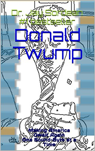donald-twump-making-america-gwait-again-one-sound-byte-at-a-time-english-edition