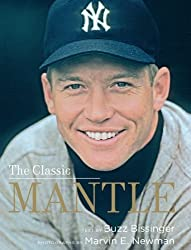 The Classic Mantle by Buzz Bissinger (2012-10-15)