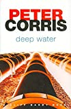 [(Deep Water)] [By (author) Peter Corris] published on (July, 2010)