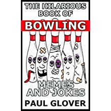 The Hilarious Book Of Bowling Memes And Jokes (English Edition)