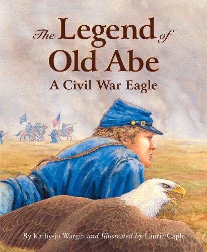 The Legend of Old Abe: A Civil War Eagle (Legend Series) -