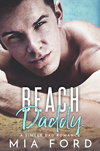 Beach Daddy: A Single Dad Romance