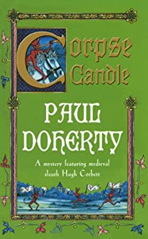 Corpse Candle (Hugh Corbett Mysteries, Book 13): A gripping medieval mystery of monks and murder by [Doherty, Paul]