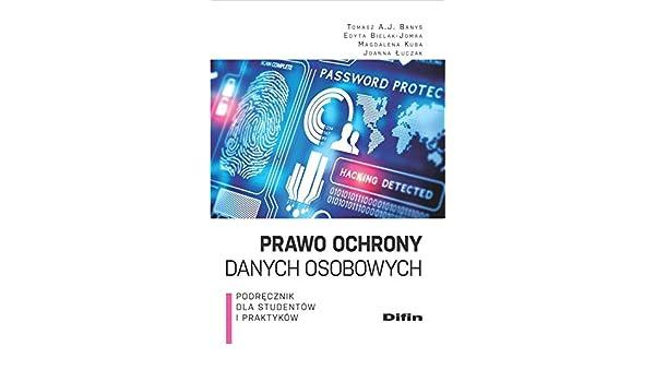 55d4ab742d6e74 Prawo ochrony danych osobowych: Amazon.co.uk: Edyta Bielak-Jomaa, Magdalena  Kuba, Tomasz A. J. Banys: 9788379308101: Books
