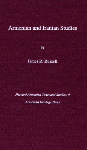 Armenian and Iranian Studies (Harvard Armenian Texts and Studies S.) por James R. Russell