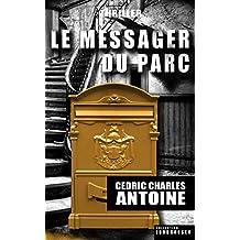 Le Messager du parc (French Edition)