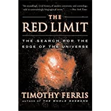 The Red Limit: The Search for the Edge of the Universe by Timothy Ferris (2002-07-23)