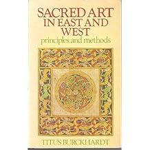 Sacred Art in East & West: Its Principles & Methods
