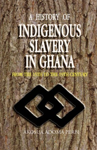 History of Indigenous Slavery In, a (P) by Akosua Adoma Perbi (2004-12-29)