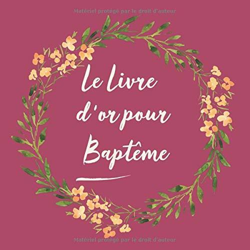 Le Livre D'or De Mon Baptême: Livre D'or Pour Baptême Enfant Bébé | Le Bel Album | Idee Cadeau | Accessoires Decoration | Fille - Garçon