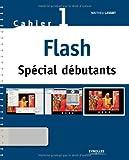 Image de Flash Spécial débutants : Cahier 1 (1Cédérom)