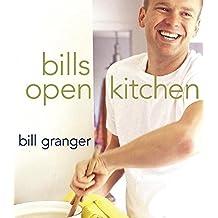bills open kitchen by Bill Granger (2005-01-25)
