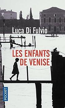 Les enfants de Venise par Luca Di Fulvio