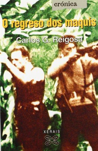 O regreso dos maquis (Edición Literaria - Crónica - Memoria)