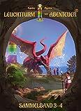 Leuchtturm der Abenteuer 3-4 (Sammelband): Spannende, magische & lustige Kinderbücher für Leseanfänger - Kinderbuch in Farbe ab 7 Jahren für Jungen & Mädchen