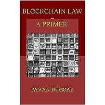 BLOCKCHAIN  LAW –  A PRIMER