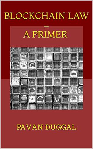 BLOCKCHAIN  LAW –  A PRIMER (English Edition)