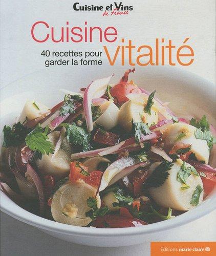 Cuisine vitalité : 40 recettes pour garder la forme