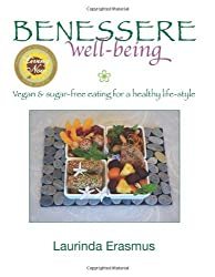 Benessere Well-being: Vegan & Sugar-free Eating for a Healthy Life-style