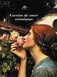 Cuentos de amor victorianos (Clásica Maior)