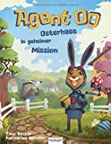 Agent OO – Osterhase in geheimer Mission