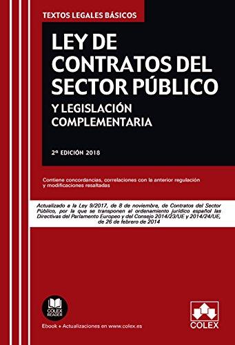 Ley de Contratos del Sector Público y legislación complementaria: Actualizado a la Ley 9/2017 de 8 de noviembre (TEXTOS LEGALES BÁSICOS) por EDITORIAL COLEX S.L.