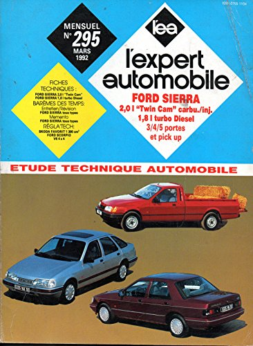 REVUE TECHNIQUE L'EXPERT AUTOMOBILE N° 295 FORD SIERRA ESSENCE 2.0 TWIN CAM / DIESEL 1.8 TURBO D par L'EXPERT AUTOMOBILE