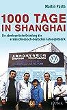 1000 Tage in Shanghai: Die abenteuerliche Gründung der ersten chinesisch-deutschen Automobilfabrik -