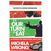 It's Our Turn to Eat by Wrong, Michela (January 7, 2010) Paperback
