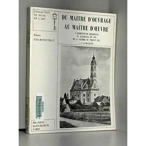 Du maître d'ouvrage au maître d'oeuvre : L'architecture religieuse en Allemagne du Sud, de la Guerre de Trente Ans à l'Aufklärung