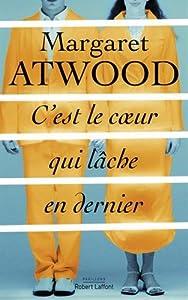 vignette de 'C'est le coeur qui lâche en dernier (Margaret Atwood)'