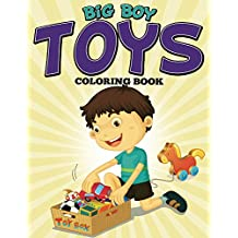 Big Boy Toys Coloring Book: Coloring Books for Kids