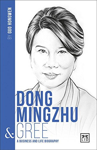 Dong Mingzhu & Gree: A Business and Life Biography