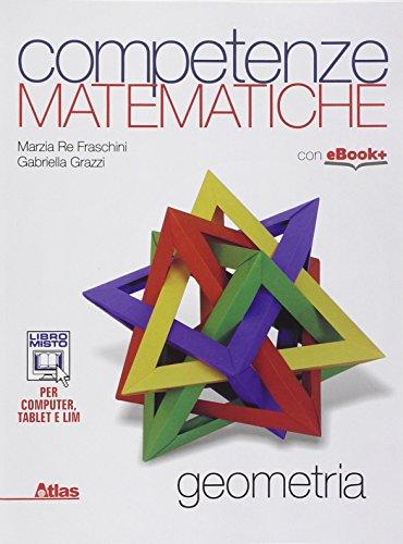 Competenze matematiche. Geometria. Per le Scuole superiori