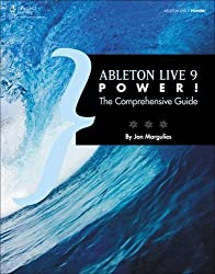 Ableton Live 9 Power! by Jon Margulies (2013-06-24)