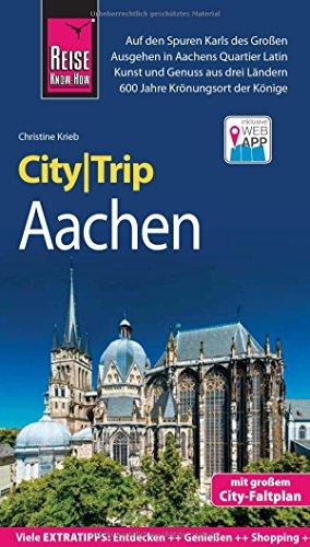 Reise Know-How CityTrip Aachen: Reiseführer mit Stadtplan und kostenloser Web-App