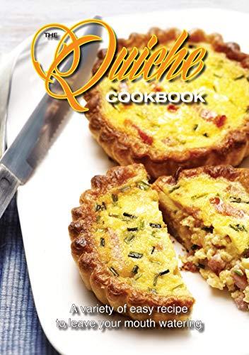 The Quiche Cookbook: Easy and Tasty Quiche Recipes (English Edition) -